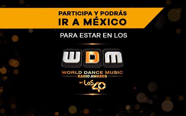 LOS40 te lleva a los World Dance Music Radio Awards