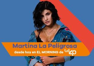Desde hoy podrás escuchar a Martina La Peligrosa junto a los integrantes de El Morning de LOS40 de 6:00 am a 10:00 am