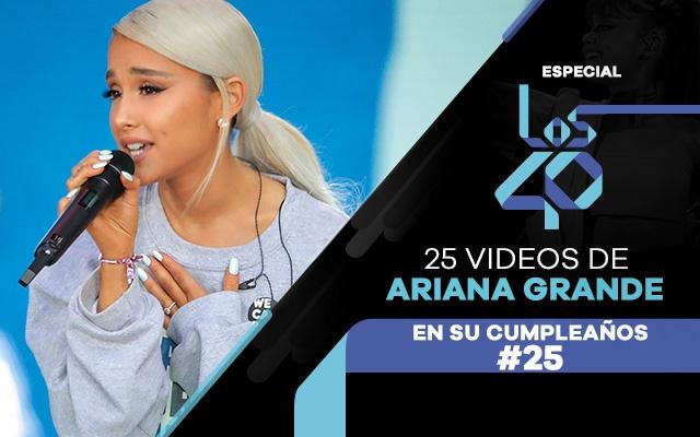 Especial: 25 videos de Ariana Grande, en su cumpleaños #25