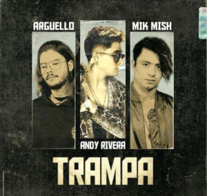 Argüello & Mik Mish presentan 'trampa' junto a Andy Rivera