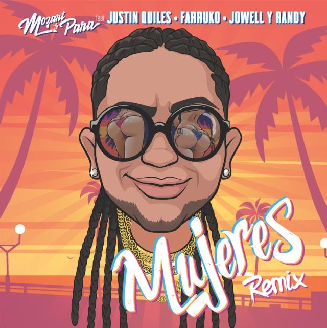 Mozart La Para estrena 'Mujeres' remix junto a Justin Quiles, Farruko, Jowell y Randy.