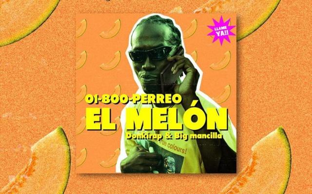 Escucha 'El Melón' lo nuevo de 01-800-PERREO
