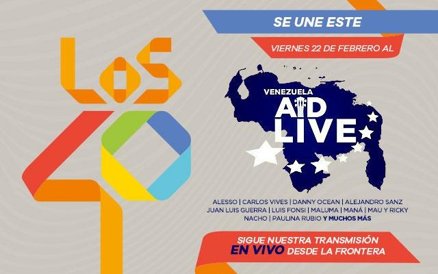 LOS40 se unió a Venezuela Aid Live