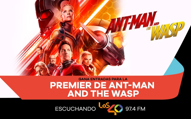 LOS40 97.4 te lleva a la premier de Ant-Man and The Wasp